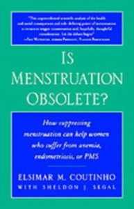 Ebook in inglese Is Menstruation Obsolete? Coutinho, Elsimar M. , Segal, Sheldon J.