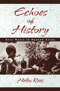 Ebook in inglese Echoes of History: Naxi Music in Modern China Rees, Helen