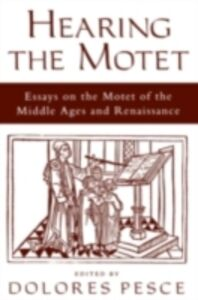 Ebook in inglese Hearing the Motet: Essays on the Motet of the Middle Ages and Renaissance