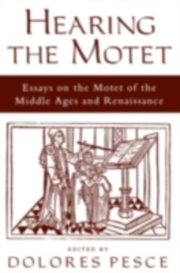 Ebook in inglese Hearing the Motet: Essays on the Motet of the Middle Ages and Renaissance -, -