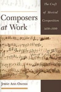 Ebook in inglese Composers at Work: The Craft of Musical Composition 1450-1600 Owens, Jessie Ann