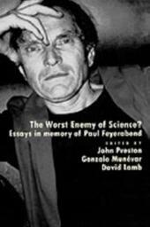 Worst Enemy of Science?: Essays in Memory of Paul Feyerabend
