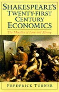 Foto Cover di Shakespeare's Twenty-First Century Economics: The Morality of Love and Money, Ebook inglese di Frederick Turner, edito da Oxford University Press