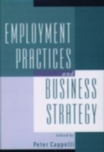 Ebook in inglese Employment Practices and Business Strategy -, -