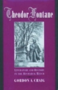 Ebook in inglese Theodor Fontane: Literature and History in the Bismarck Reich Craig, Gordon A.