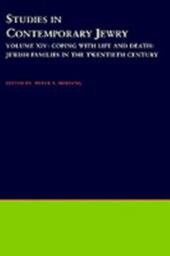 Studies in Contemporary Jewry: Volume XIV: Coping with Life and Death: Jewish Families in the Twentieth Century