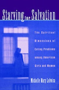 Ebook in inglese Starving For Salvation: The Spiritual Dimensions of Eating Problems among American Girls and Women Lelwica, Michelle Mary
