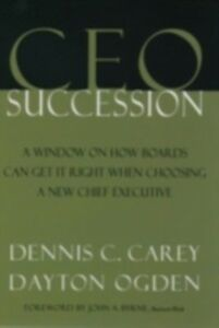 Foto Cover di CEO Succession, Ebook inglese di Dayton Ogden,Dennis C. Carey, edito da Oxford University Press
