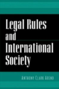 Foto Cover di Legal Rules and International Society, Ebook inglese di Anthony Clark Arend, edito da Oxford University Press