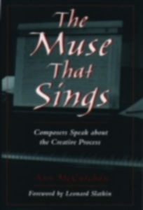 Ebook in inglese Muse that Sings: Composers Speak about the Creative Process McCutchan, Ann
