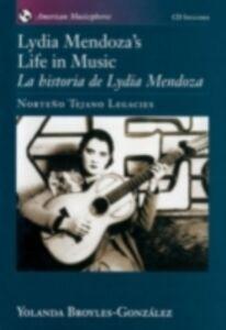 Ebook in inglese Lydia Mendoza's Life in Music / La Historia de Lydia Mendoza: Norteno Tejano Legacies includes audio CD Broyles-Gonzalez, Yolanda