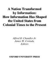 Nation Transformed by Information: How Information Has Shaped the United States from Colonial Times to the Present