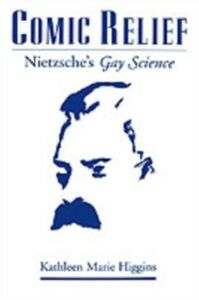 Ebook in inglese Comic Relief: Nietzsche's Gay Science Higgins, Kathleen Marie