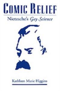 Ebook in inglese Comic Relief: Nietzsche's Gay Science Higgins, Kathleen Marie