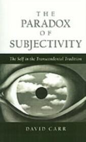 Paradox of Subjectivity: The Self in the Transcendental Tradition