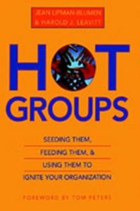 Ebook in inglese Hot Groups: Seeding Them, Feeding Them, and Using Them to Ignite Your Organization Leavitt, Harold J. , Lipman-Blumen, Jean