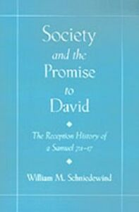 Foto Cover di Society and the Promise to David: The Reception History of 2 Samuel 7:1-17, Ebook inglese di William M. Schniedewind, edito da Oxford University Press
