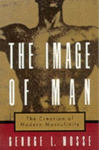 Ebook in inglese Image of Man: The Creation of Modern Masculinity Mosse, George L.