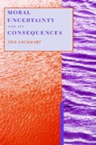 Ebook in inglese Moral Uncertainty and Its Consequences Lockhart, Ted