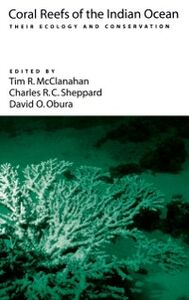 Foto Cover di Coral Reefs of the Indian Ocean: Their Ecology and Conservation, Ebook inglese di  edito da Oxford University Press