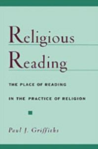 Ebook in inglese Religious Reading: The Place of Reading in the Practice of Religion Griffiths, Paul J.