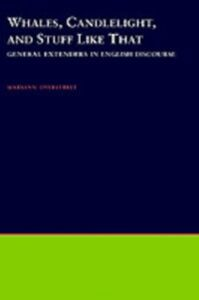 Ebook in inglese Whales, Candlelight, and Stuff Like That: General Extenders in English Discourse Overstreet, Maryann