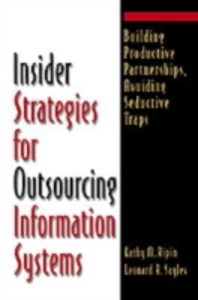 Ebook in inglese Insider Strategies for Outsourcing Information Systems Ripin, Kathy M. , Sayles, Leonard R.