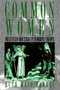 Ebook in inglese Common Women: Prostitution and Sexuality in Medieval England Karras, Ruth Mazo