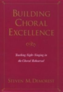 Ebook in inglese Building Choral Excellence: Teaching Sight-Singing in the Choral Rehearsal Demorest, Steven M.