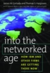 Into the Networked Age: How IBM and Other Firms are Getting There Now