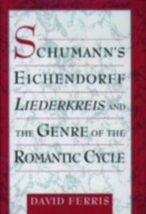 Foto Cover di Schumann's Eichendorff Liederkreis and the Genre of the Romantic Cycle, Ebook inglese di David Ferris, edito da Oxford University Press
