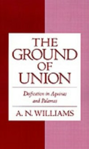 Ebook in inglese Ground of Union: Deification in Aquinas and Palamas Williams, A. N.