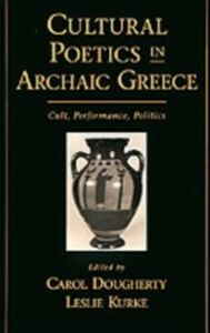 Foto Cover di Cultural Poetics in Archaic Greece: Cult, Performance, Politics, Ebook inglese di  edito da Oxford University Press