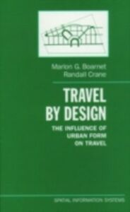 Foto Cover di Travel by Design: The Influence of Urban Form on Travel, Ebook inglese di Marlon G. Boarnet,Randall Crane, edito da Oxford University Press