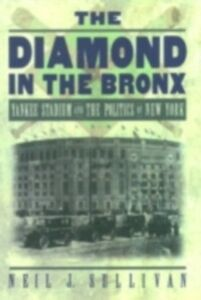 Foto Cover di Diamond in the Bronx: Yankee Stadium and the Politics of New York, Ebook inglese di Neil J. Sullivan, edito da Oxford University Press