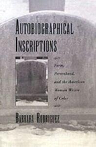 Foto Cover di Autobiographical Inscriptions: Form, Personhood, and the American Woman Writer of Color, Ebook inglese di Barbara Rodriguez, edito da Oxford University Press