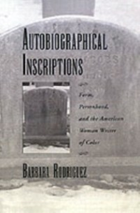 Ebook in inglese Autobiographical Inscriptions: Form, Personhood, and the American Woman Writer of Color Rodriguez, Barbara