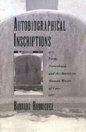 Autobiographical Inscriptions: Form, Personhood, and the American Woman Writer of Color