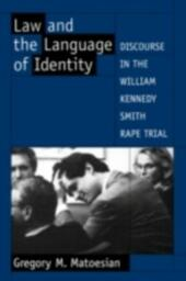 Law and the Language of Identity: Discourse in the William Kennedy Smith Rape Trial