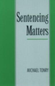 Ebook in inglese Sentencing Matters MICHAEL, TONRY