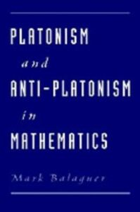 Ebook in inglese Platonism and Anti-Platonism in Mathematics Balaguer, Mark