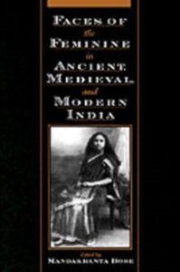Foto Cover di Faces of the Feminine in Ancient, Medieval, and Modern India, Ebook inglese di  edito da Oxford University Press