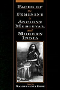 Ebook in inglese Faces of the Feminine in Ancient, Medieval, and Modern India -, -