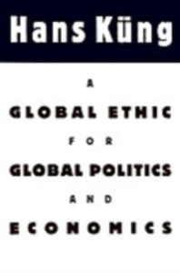 Ebook in inglese Global Ethic for Global Politics and Economics Kung, Hans