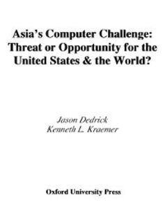 Ebook in inglese Asia's Computer Challenge: Threat or Opportunity for the United States and the World? Dedrick, Jason , Kraemer, Kenneth L.