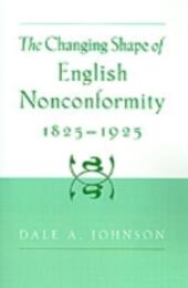 Changing Shape of English Nonconformity, 1825-1925