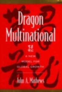 Ebook in inglese Dragon Multinational: A New Model for Global Growth Mathews, John A.