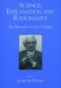 Ebook in inglese Science, Explanation, and Rationality: Aspects of the Philosophy of Carl G. Hempel