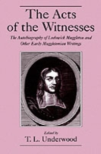 Ebook in inglese Acts of the Witnesses: The Autobiography of Lodowick Muggleton and Other Early Muggletonian Writings -, -