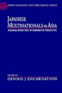 Ebook in inglese Japanese Multinationals in Asia: Regional Operations in Comparative Perspective -, -